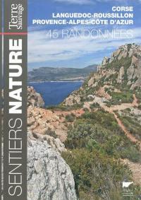 45 randonnées en Corse, Languedoc-Roussillon et Provence-Alpes-Côte d'Azur