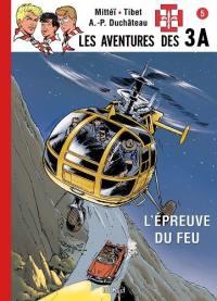 Les aventures des 3A. Volume 5, L'épreuve du feu