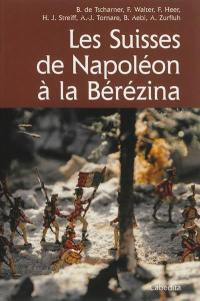 Les Suisses de Napoléon à la Berezina