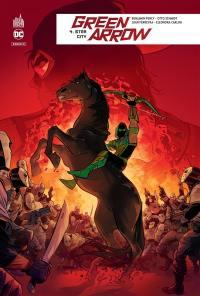 Green Arrow rebirth. Volume 4, Star City