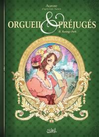 Orgueil & préjugés. Vol. 2. Rosings Park