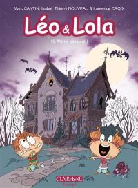 Léo & Lola. Volume 10, Même pas peur !