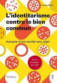 L'identitarisme contre le bien commun