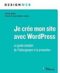 Je crée mon site avec WordPress