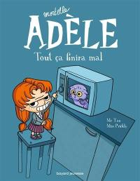 Mortelle Adèle. Volume 1, Tout ça finira mal