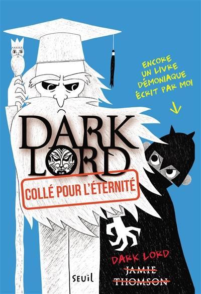 Dark Lord. Vol. 3. Collé pour l'éternité