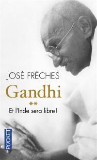 Gandhi. Volume 2, Et l'Inde sera libre !