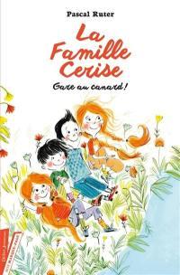 La famille Cerise, Gare au canard !