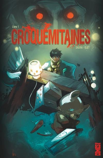 Croquemitaines. Volume 1,