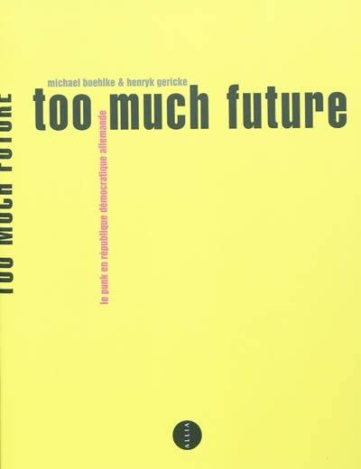 Too much future : le punk en République démocratique allemande