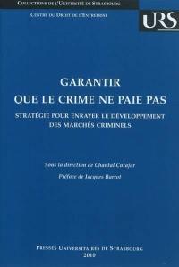 Garantir que le crime ne paie pas