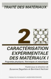 Traité des matériaux. Volume 2-1, Caractérisation expérimentale des matériaux
