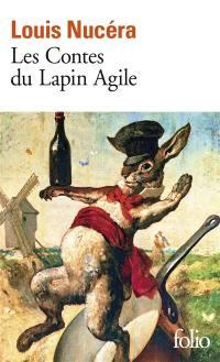 Les contes du Lapin agile. Précédé de Lettre à un ami