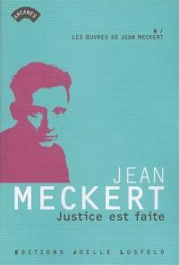Les oeuvres de Jean Meckert. Volume 6, Justice est faite