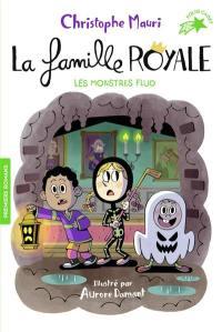 La famille royale. Volume 10, Les monstres fluo