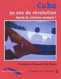 Cuba, 50 ans de révolution