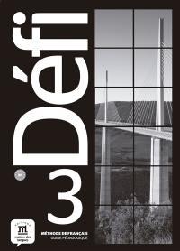 Défi 3 : méthode de français B1 : guide pédagogique
