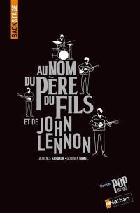 Au nom du père, du fils et de John Lennon