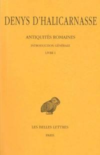 Antiquités romaines. Volume 1, Introduction générale et Livre I
