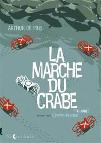La marche du crabe. Volume 2, L'empire des crabes