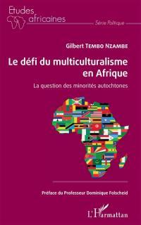 Le défi du multiculturalisme en Afrique