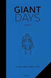 Giant days, Hiver