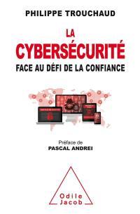La cybersécurité face au défi de la confiance