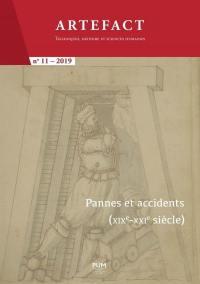 Artefact. n° 11, Pannes et accidents (XIXe-XXIe siècle)
