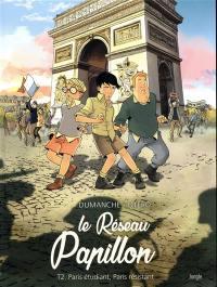 Le réseau Papillon. Volume 2, Paris étudiant, Paris résistant