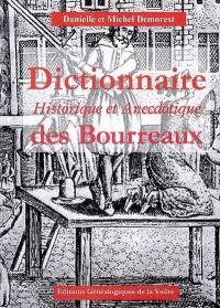 Dictionnaire historique et anecdotique des bourreaux
