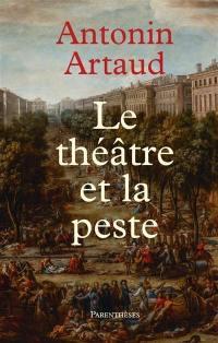 Le théâtre et la peste; Suivi de Lettres de Rodez à Henri Parisot