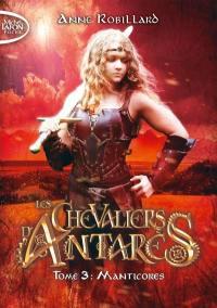 Les chevaliers d'Antarès. Volume 3, Manticores