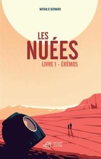 Les nuées. Volume 1, Erémos