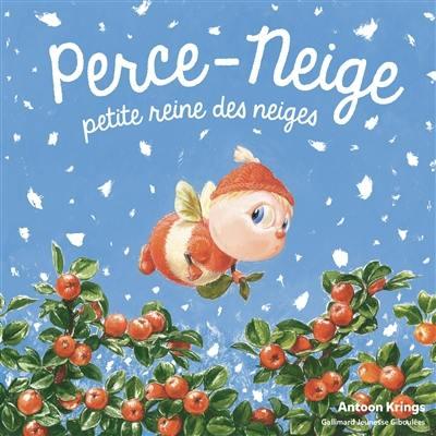 Perce-Neige, petite reine des neiges