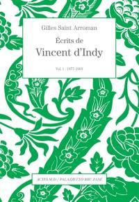 Ecrits de Vincent d'Indy. Volume 1, 1877-1903