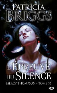 Mercy Thompson. Volume 10, L'épreuve du silence