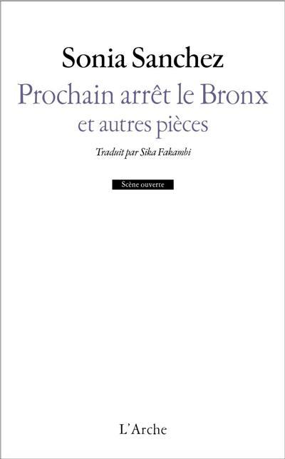 Prochain arrêt le Bronx : et autres pièces
