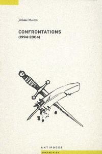 Confrontations (1994-2004)