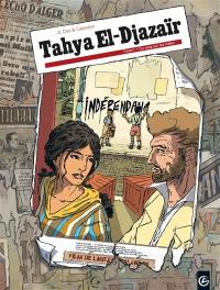 Tahya El-Djazaïr. Volume 1, Du sang sur les mains