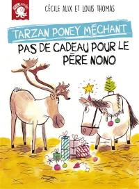 Tarzan, poney méchant, Pas de cadeau pour le père Nono