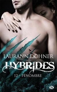 Hybrides. Volume 12, Pénombre