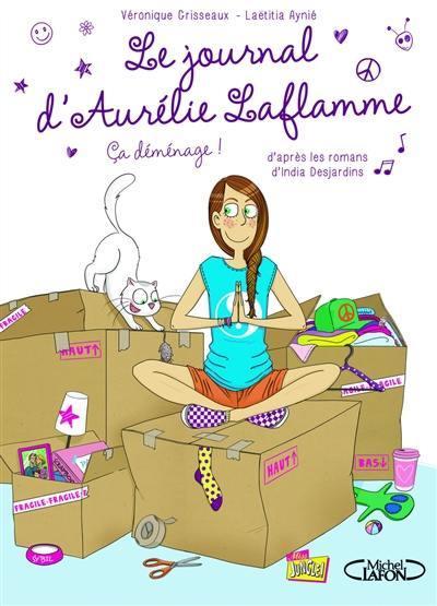 Le journal d'Aurélie Laflamme. Volume 3, Ca déménage !