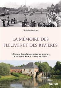 La mémoire des fleuves et des rivières