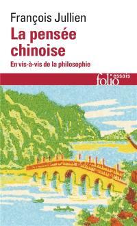 La pensée chinoise en vis-à vis de la philosophie