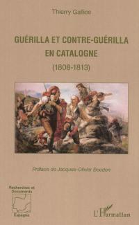 Guérilla et contre-guérilla en Catalogne (1808-1813)