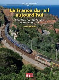 Images de trains. Volume 29, La France du rail aujourd'hui