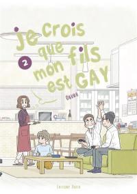 Je crois que mon fils est gay. Vol. 2