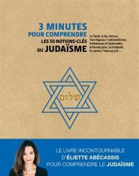 3 minutes pour comprendre les 50 notions-clés du judaïsme