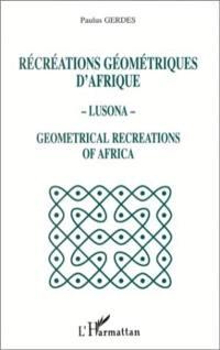 Récréations géométriques d'Afrique, lusona = Geometrical recreations of Africa