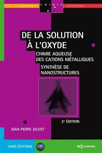 De la solution à l'oxyde